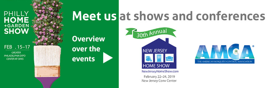 Meet Biogents at shows and conferences: e.g. the Philly Home and Garden Show or the New Jersey Home Show.